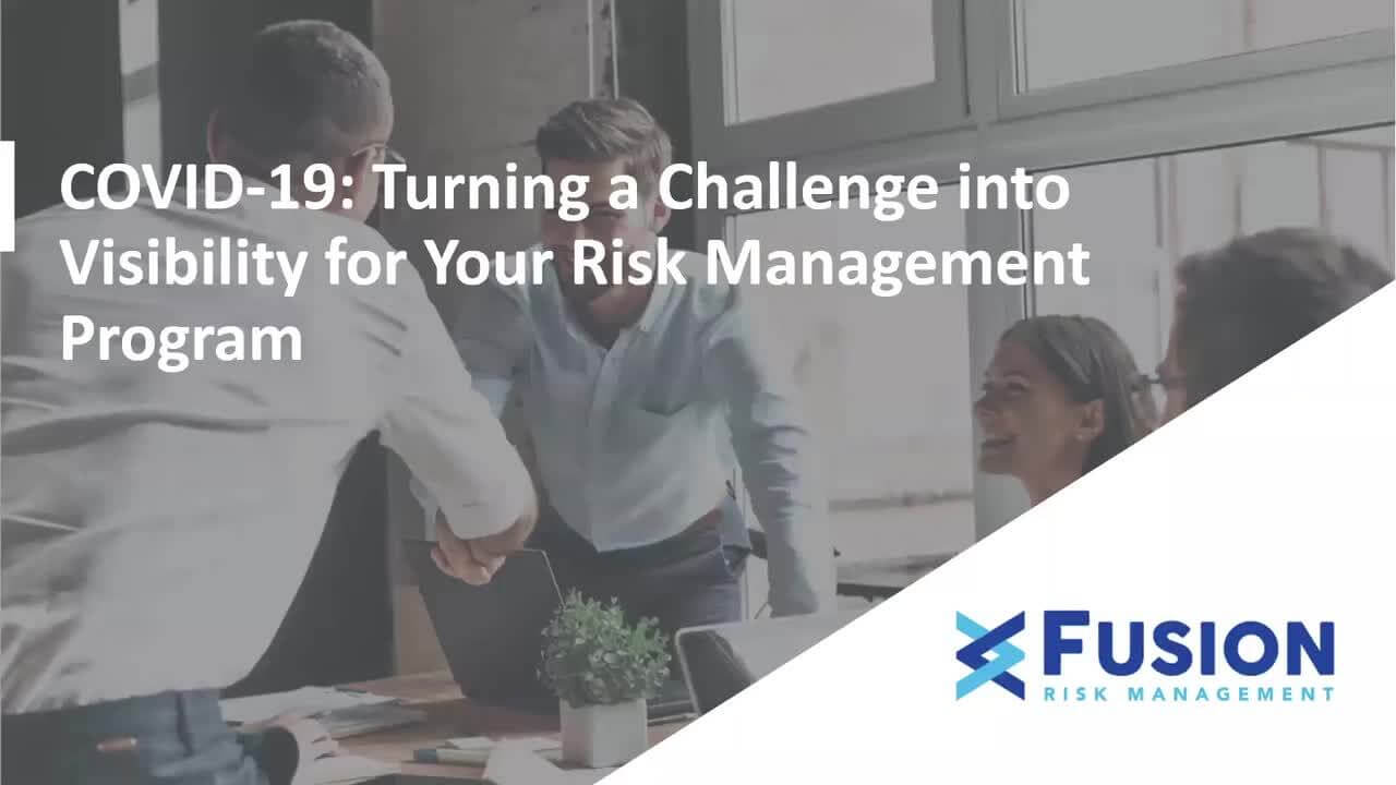 COVID-19 — Turning a Challenge into Visibility of Your Risk Management Program